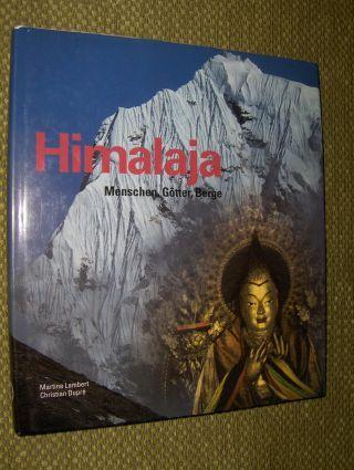 Lambert, Martine und Christian Dupre: Himalaja. Menschen, Götter, Berge.