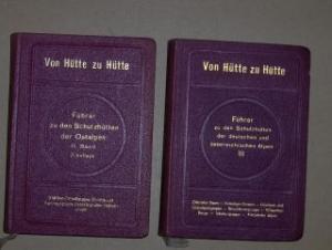 Moriggl, Dr. Josef: Von Hütte zu Hütte. 2. u. 3 Band. Führer zu den Schutzhütten der deutschen und österreichischen Alpen *.