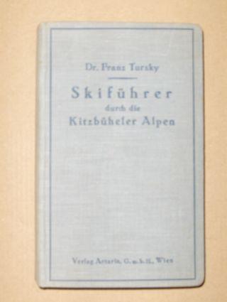 Tursky, Dr. Franz: Skiführer durch die Kitzbüheler Alpen.