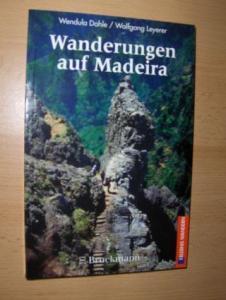 Dahle, Wendula und Wolfgang Leyerer: Wanderungen auf Madeira *. 40 Touren.