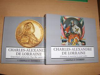 Duerloo, Dr. Luc: CHARLES-ALEXANDRE DE LORRAINE - L`homme, le marechal, le grand maitre // Gouverneur general des Pays-Bas autrichiens *. 2 Bände / 2 Volumes. EUROPALIA 87 - ÖSTERREICH.