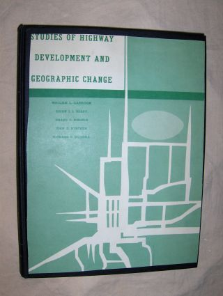 Garrison, William L., Brian J.L. Berry and Duane F. Marble *: STUDIES OF HIGHWAY DEVELOPMENT AND GEOGRAPHIC CHANGE. 0