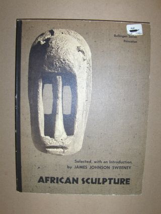 Sweeney, James Johnson: AFRICAN SCULPTURE *. Selected, with an Introduction.