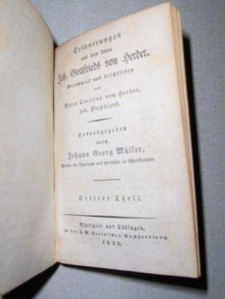 Herder, Johann Gottfried von und Johann Georg Müller (Herausgegeben): Erinnerungen aus dem Leben Joh. Gottfrieds von Herder. Gesammelt und beschrieben von Herder, geb. Flachsland. Zweiter und Dritter Theil.