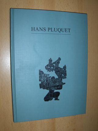 Meyer, Reiner, Bettina Köhler (Beitrag) und Bernd Küster (Vorwort): HANS PLUQUET 1903-1981 *.