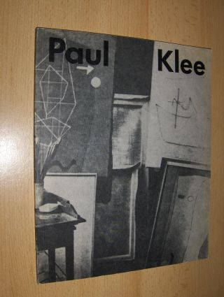 Schmidt, Dr. phil. Werner, Dipl. phil. Matthias Kühn Wolff-U. Weder (Gestaltung) u. a.: Paul Klee Dresden 1984 *. Gemälde, farbige Blätter, Zeichnungen, Graphik aus dem Kunstmuseum Bern, Paul Klee-Stiftung und Berner Privatbesitz.