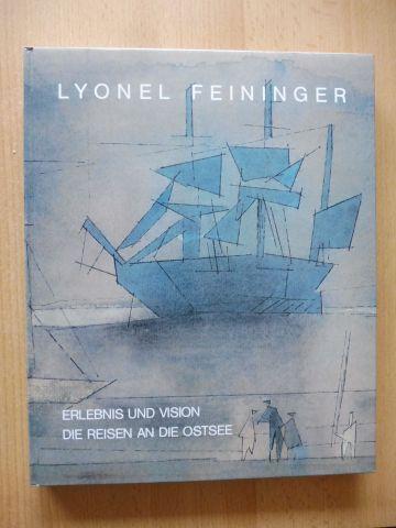 Timm (Hrsg.), Werner: LYONEL FEININGER - ERLEBNIS UND VISION . DIE REISEN AN DIE OSTSEE 1892 - 1935 *.
