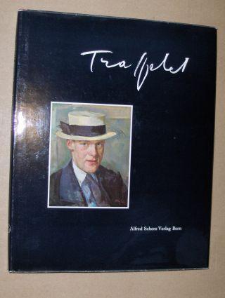 Fischer (Textbeitr.), Rudolf von, Hans Schoellborn (Texbeitr.) und Walter Grosjean (Textbeitr.) *: Werke von Friedrich TRAFFELET.