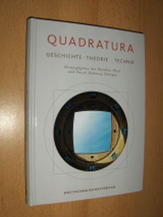Bleyl (Hrsg.), Matthias und Pascal Dubourg Glatigny: QUADRATURA - GESCHICHTE. THEORIE. TECHNIK. Mit Beiträgen.