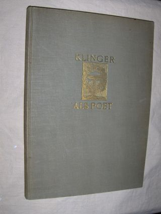 Avenarius, Ferdinand: MAX KLINGER ALS POET. Mit einem Briefe Max Klingers, einem Nachruf von Ferdinand Avenarius und einem Beitrage von Hans W. Singer.