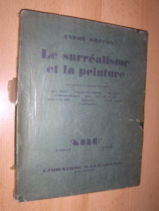 Breton *, Andre: LE SURREALISME ET LA PEINTURE. (ERSTAUSGABE - PREMIERE EDITION). Avec soixante-dix-sept photogravures d`apres MAX ERNST GIORGIO DE CHIRICO JOAN MIRO GEORGES BRAQUE ARP FRANCIS PICABIA PABLO PICASSO MAN RAY ANDRE MASSON YVES TANGUY.