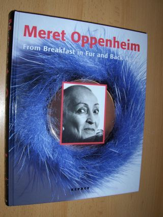 Grace Gardner, Belinda und Thomas Levy (Hrsg.): Meret Oppenheim - From Breakfast in Fur and Back Again (The Conflation of Images, Language, and Objects in Meret Oppenheim`s Applied Poetry) - Die Pelztasse war nur der Anfang (Verschmelzung von Bildern, Spr