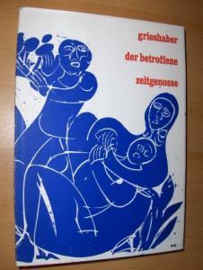 Sandberg, Willem und Margot Fuerst: Grieshaber der betroffene Zeitgenosse.