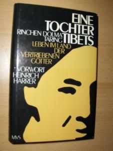 Taring, Rinchen Dolma, Heinrich Harrer (Vorwort) und Helga Winger-Uhde (aus dem Englischen): EINE TOCHTER TIBETS - LEBEN IM LAND DER VERTRIEBENEN GÖTTER.