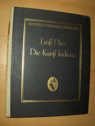 Dietz, Dr. Ernst: DIE KUNST INDIENS *.