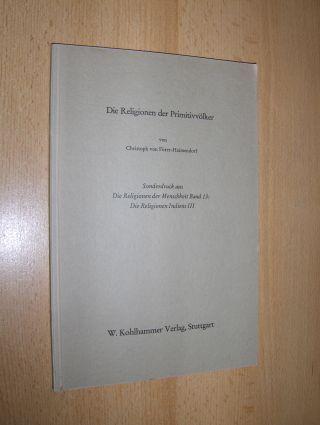 Fürer-Haimendorf, Christoph von : Die Religionen der Primitivvölker *.