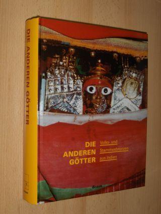 Mallebrein, Cornelia und Gisela Völger (Hrsg.): DIE ANDEREN GÖTTER *. Volks- und Stammesbronzen aus Indien. Mit Beiträgen.