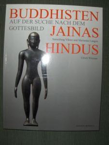 Wiesner, Ulrich: BUDDHISTEN JAINAS HINDUS - Auf der Suche nach dem Gottesbild *. DIE SAMMLUNG VIKTOR UND MARIANNE LANGEN.