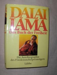 DALAI LAMA - Das Buch der Freiheit. Die Autobiographie des Friedensnobelpreisträgers.