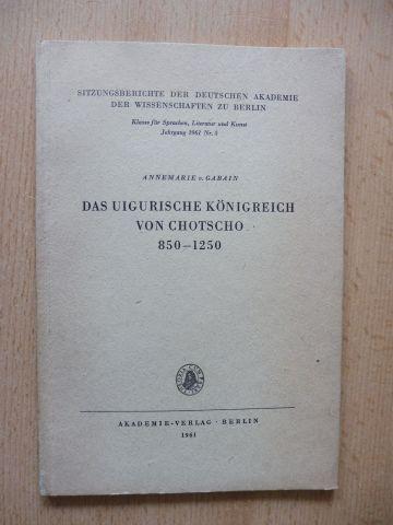Gabain, Annemarie v.: DAS UIGURISCHE KÖNIGREICH VON CHOTSCHO 850-1250 *.