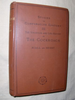 Miall, L. C. and Alfred Denny: The Structure and Life-History of THE COCKROACH (Periplaneta Orientalis - Küchenschabe) *. An Introduction to the Study of Insects.