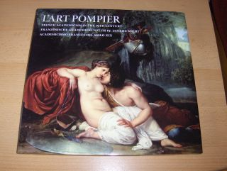 Morel, Guillaume: L`ART POMPIER - FRENCH ACADEMICISM IN THE 19TH CENTURY - FRANZÖSISCHE AKADEMIEKUNST IM 19. JAHRHUNDERT *.