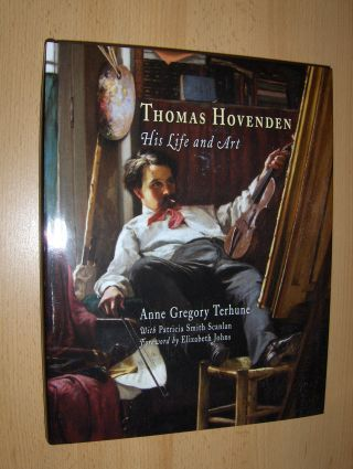 Terhune, Anne Gregory, Patricia Smith Scanlan Elizabeth Johns (Foreword) a. o.: Thomas Hovenden *. His Life and Art.