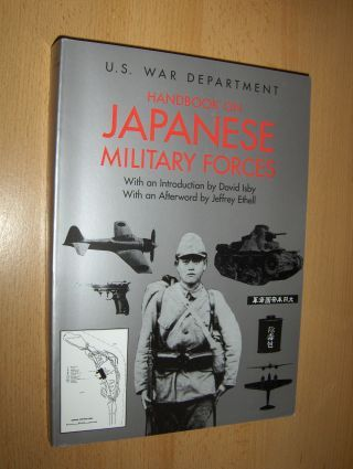 Isby (Introduction), David and Jeffrey Ethell: U.S. WAR DEPARTMENT - HANDBOOK ON JAPANESE MILITARY FORCES.