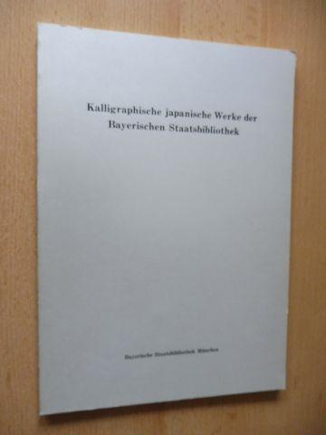 Dufey, Alfons: Kalligraphische japanische Werke der Bayerischen Staatsbibliothek *. Deutsch/Japanisch.