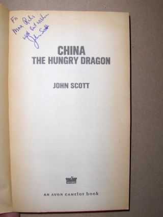Scott *, John: CHINA THE HUNGRY DRAGON. + AUTOGRAPH *. The incredible story of the wakening of a giant...