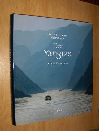 Unger, Ann Helen und Walter Unger: Der Yangtze. Chinas Lebensader.