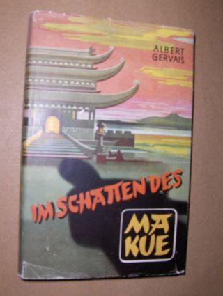 Gervais, Albert: IM SCHATTEN DES MA-KUE. Als Arzt im Banne chinesischer Geisterwelt.