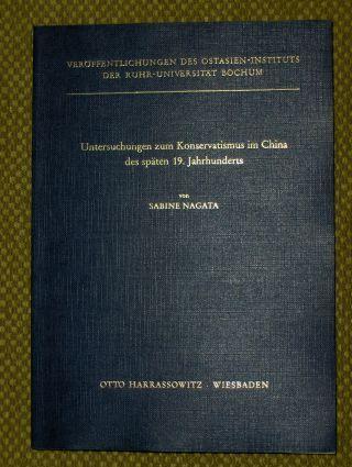 Nagata, Sabine: Untersuchungen zum Konservatismus im China des späten 19. Jahrhunderts *.