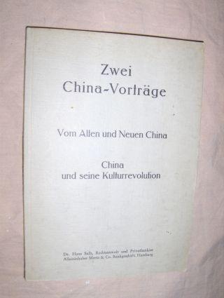 Salb *, Dr. Hans: Zwei China-Vorträge. Vom Alten und Neuen China - China und seine Kulturrevolution.