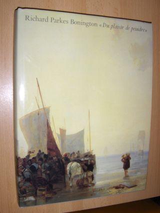 """Noon, Patrick: Richard Parkes Bonington """"Du plaisir de peindre"""" *."""