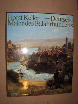 Keller, Horst: DEUTSCHE MALER DES 19. JAHRHUNDERTS.