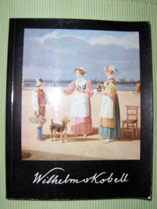 Wichmann, Siegfried: WILHELM VON KOBELL 1766-1853 *.