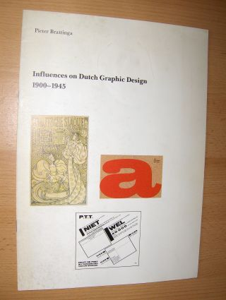 Brattinga, Pieter: Influences on Dutch Graphic Design 1900-1945.