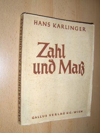 Karlinger, Hans: Zahl und Maß. Zehn Aufsätze vom Ausdruck und Inhalt der gotischen Welt.