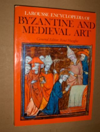 Huyghe (Edited + Introd.), Rene: BYZANTINE AND MEDIEVAL ART *.