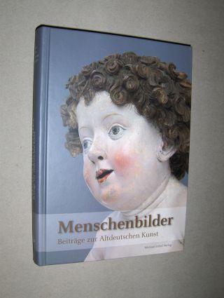 Tacke (Hrsg.), Andreas und Stefan Heinz: Menschenbilder *. Beiträge zur Altdeutschen Kunst.