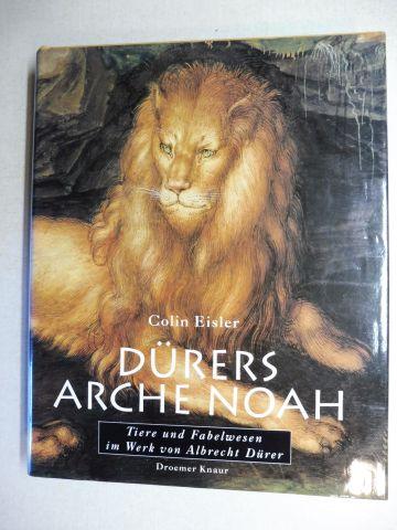 Eisler, Colin: DÜRERS ARCHE NOAH. Tiere und Fabelwesen im Werk von Albrecht Dürer.