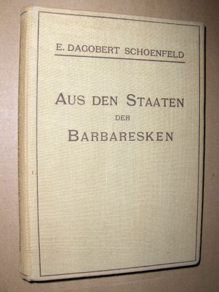 Schoenfeld, Dr. E. Dagobert: Aus den Staaten der Barbaresken.
