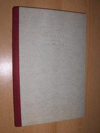 Pöhner, Dr. Konrad: HANDARBEIT AUS DEM FRANKENWALD. Aus dem fünfzigjährigen Wirken der Handweberei J.A. Schmutter in Helmbrechts / Frankenwald.