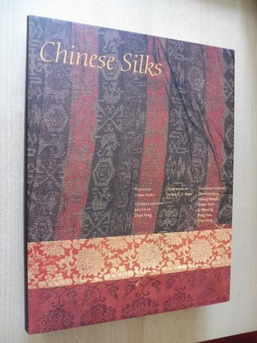 Kuhn (Edited by), Dieter, Zhao Feng (Chinese edition) James C.Y. Watt (Foreword) a. o.: Chinese Silks (Silk from China).