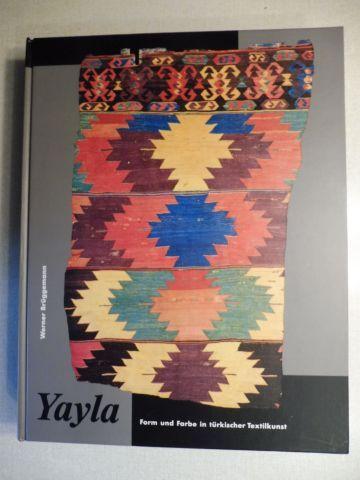 Brüggemann, Werner: Yayla - Form und Farbe in türkischer Textilkunst *. Unter Mitarbeit...