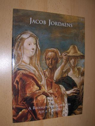 Baroni, Jean-Luc: JACOB JORDAENS ODYSSEUS AND NAUSICAA. A REDISCOVERED CARTOON FOR A TAPESTRY.