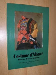 Faviere, Jean, Charles Woehly Georges Klein u. a.: Costume d`Alsace. Matieres - Travaux d`aiguille. STRASBOURG - MUSEE ALSACIEN.