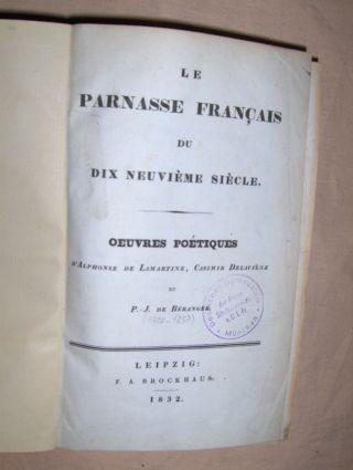 Lamartine, M. A. (Alphonse) de, Casimir Delavigne und Pierre Jean de Beranger: LE PARNASSE FRANCAIS DU DIX NEUVIEME SIECLE. Oeuvres Poetiques.