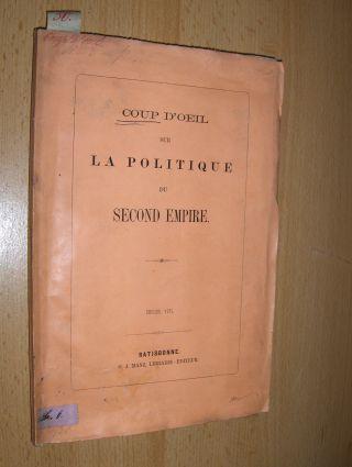 Manz (Editeur), G. J. Georg Joseph: COUP D`OEIL SUR LA POLITIQUE DU SECOND EMPIRE *.